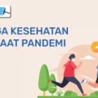 Mari Menjaga Kesehatan Saat Pandemi