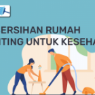 Menjaga Kebersihan Rumah Untuk Kesehatan Itu Penting
