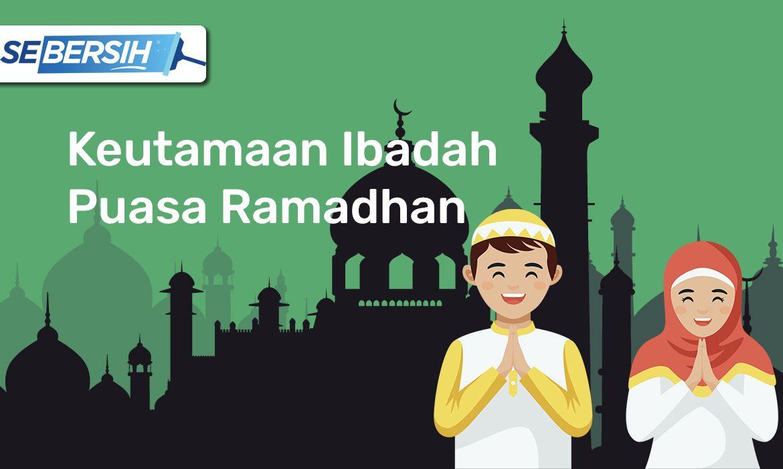Puasa Di Bulan Ramadhan Yang Memiliki Banyak Keutamaan